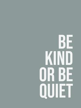 Ilustracija Be kind or be quiet