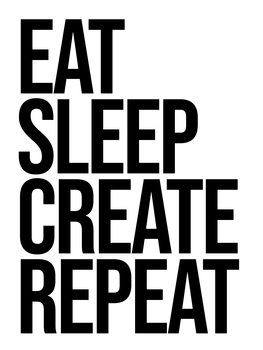 Ilustracija eat sleep create repeat