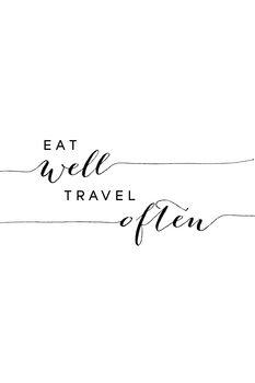 Ilustracija Eat well travel often typography art