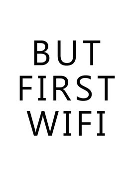 Ilustracija but first wifi
