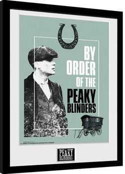 Uokvirjeni plakat Peaky Blinders - By Order Of The