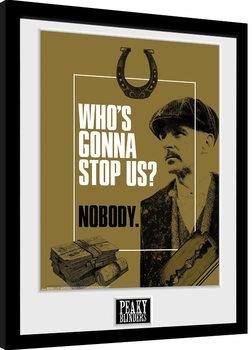 Uokvirjeni plakat Peaky Blinders - Who's Gonna Stop Us