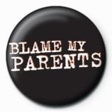 BLAME MY PARENTS - Značka na Europosteri.hr