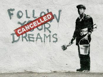 Banksy Street Art - Follow Your Dreams плакат