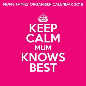 Keep Calm Mum Knows Best Kalendarz 2018
