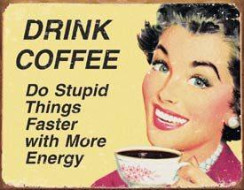 EPHEMERA - Coffee Stupid Things Metallskilt