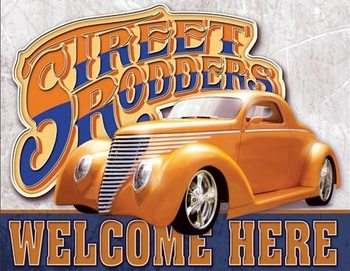 Street Rodders Welcome Metalni znak