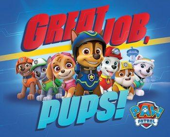 Plagát Paw Patrol - Great Job Pups