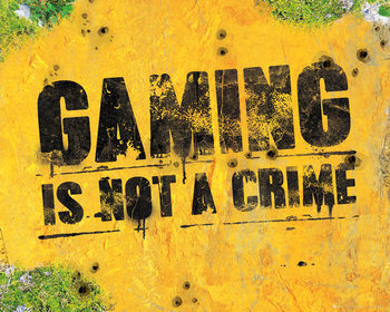 Gaming - Is Not A Crime Poster