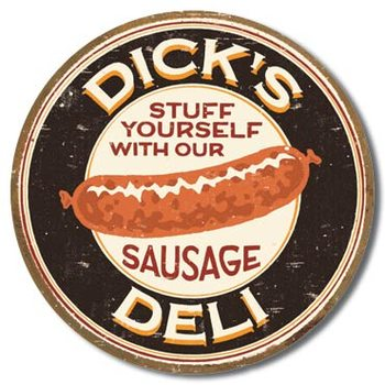 Plechová cedule MOORE - DICK'S SAUSAGE - Stuff Yourself With Our Sausage