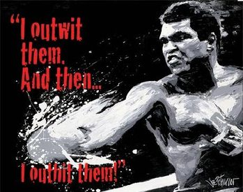 MUHAMMAD ALI - Outwit then Outhit - plechová cedule