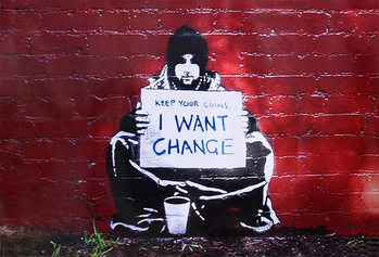 Banksy street art - Graffiti meek - Keep Your Coins I Want Change poster, Immagini, Foto