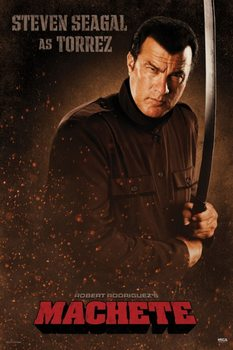 Poster Machete - Steven Seagal as Torrez