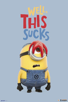 Minions (Despicable Me) - Well, this sucks Poster