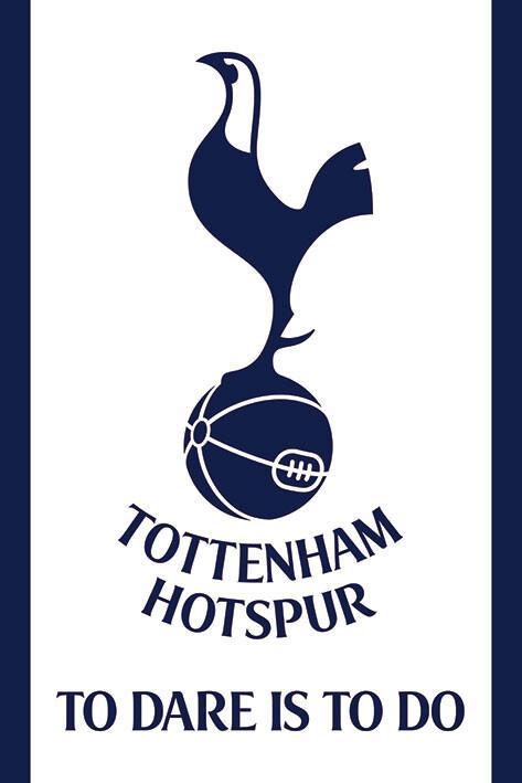 Αφίσα Tottenham Hotspur FC - To Dare Is To Do