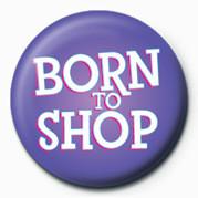 Born to shop Значки за обувки