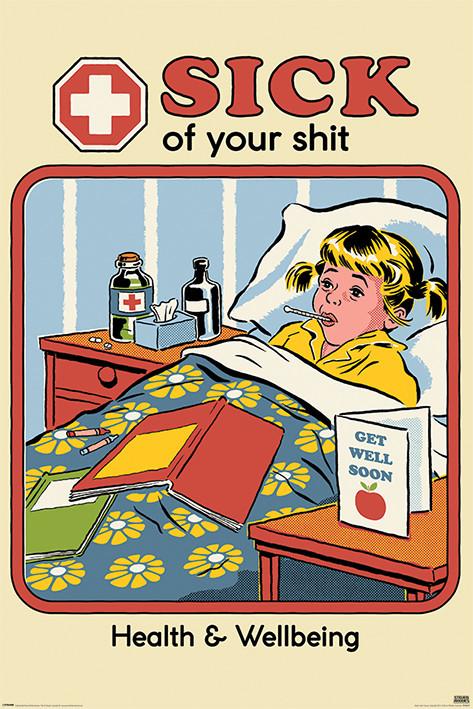 Steven Rhodes - Sick of Your Shit плакат