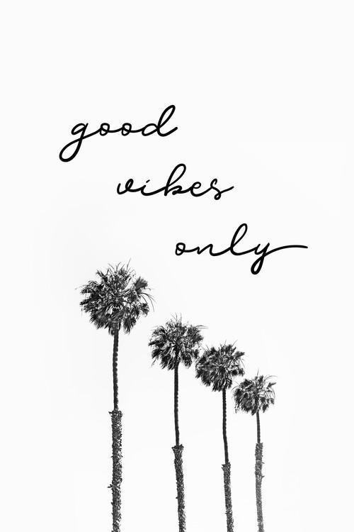 художествена фотография GOOD VIBES ONLY Dreaming under palm trees