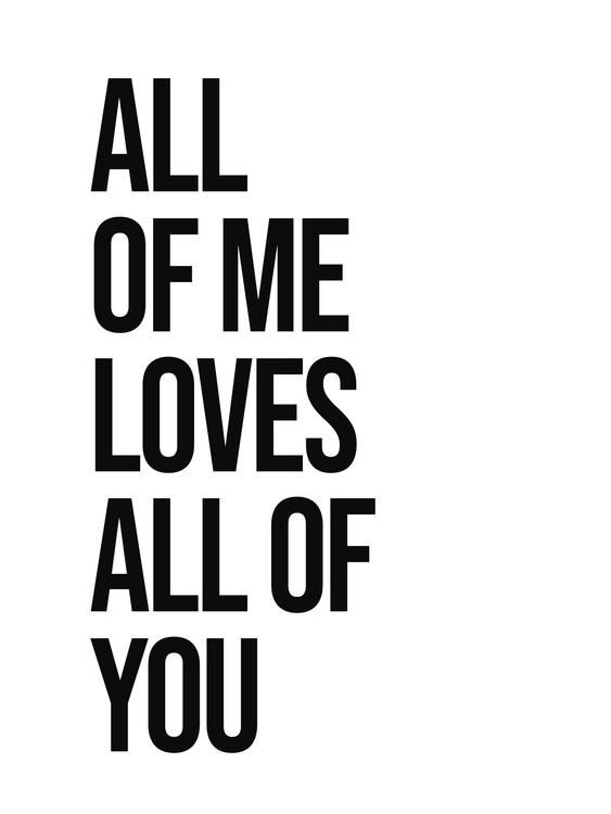 Arte fotográfico all of me loves all of you