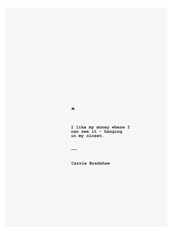 Kunstfotografi Carrie Bradshaw quote