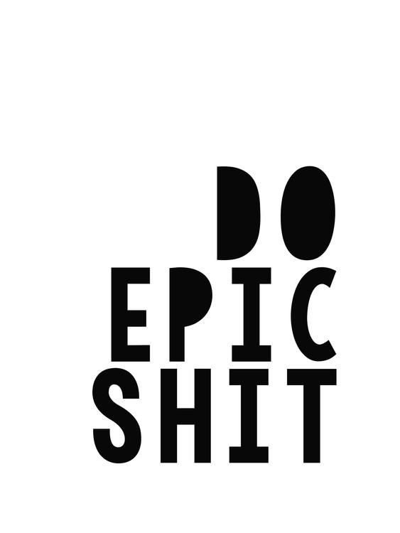 Umelecká fotografia do epic shit