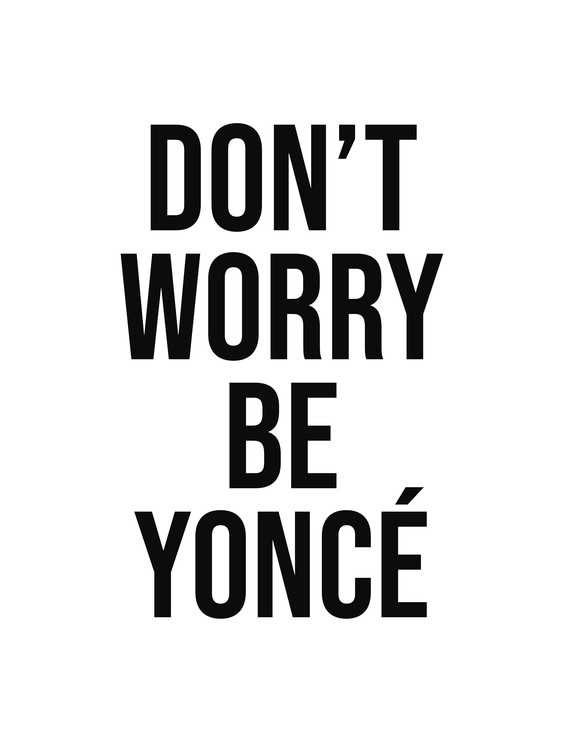 Kunst fotografie dont worry beyonce