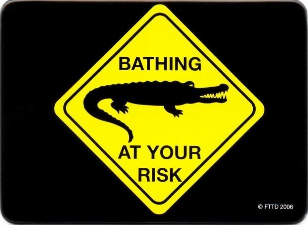 AT YOUR RISK - bathing