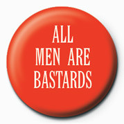 ALL MEN ARE BASTARDS Badge