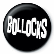 BOLLOCKS Badges