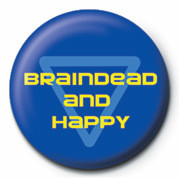 BRAINDEAD AND HAPPY Badges