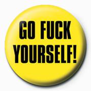 FUCK - GO FUCK YOURSELF Badge