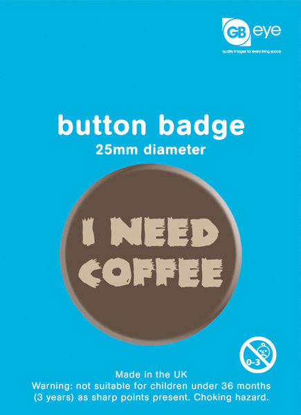 I Need Coffee Badge