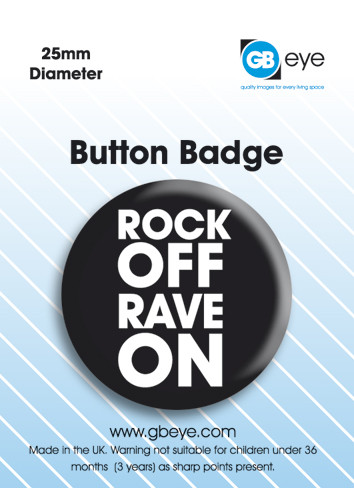 Rock On Rave Off Badge