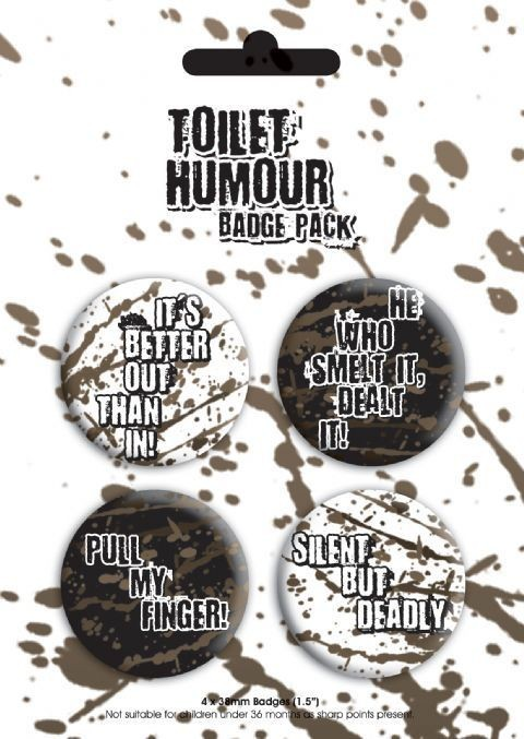 Badge TOILET HUMOUR