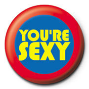 You're Sexy Badge
