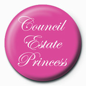 COUNCIL ESTATE PRINCESS button