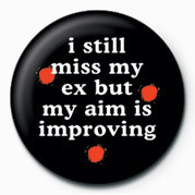 I STILL MISS MY EX& button