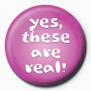 YES, THESE ARE REAL button