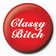 Button BITCH - CLASSY