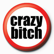 Button BITCH - CRAZY