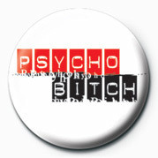 Button BITCH - PSYCHO BITCH