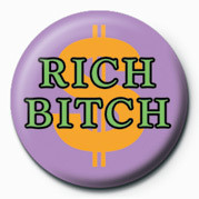 Button BITCH - RICH BITCH