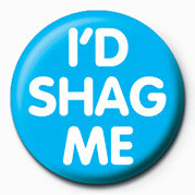 Button I'd shag me