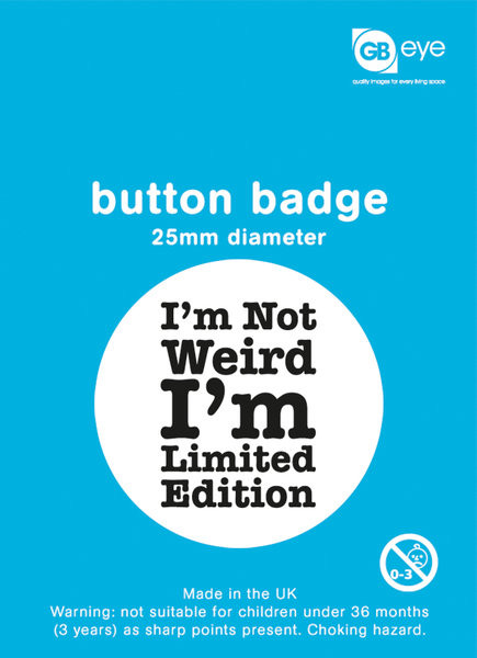 Button I'm Not Weird - I'm Limited Edition