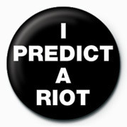 Button  I Predict a Riot