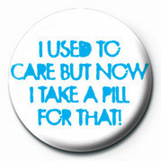 I USED TO CARE, BUT NOW I Button