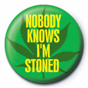 Button NOBODY KNOWS I'M STONED
