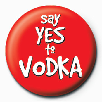 Say Yes To Vodka Button