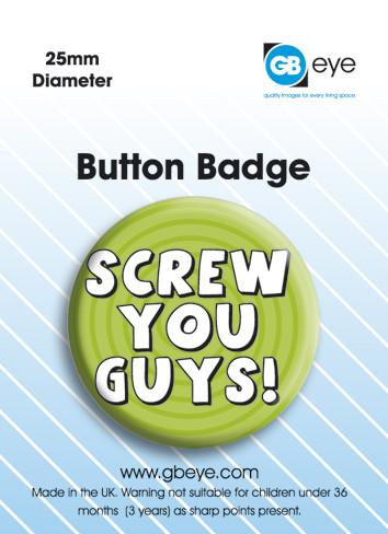 Button Screw You Guys