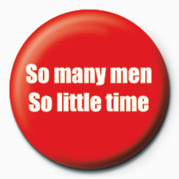 Button So many men, SO LITTLE TIM